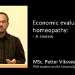 MSc Petter Viksveen – Economic evaluations of homeopathy